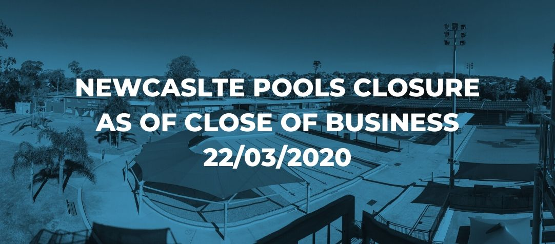 Newcastle Pools Centres Closure as of 22/03/2020